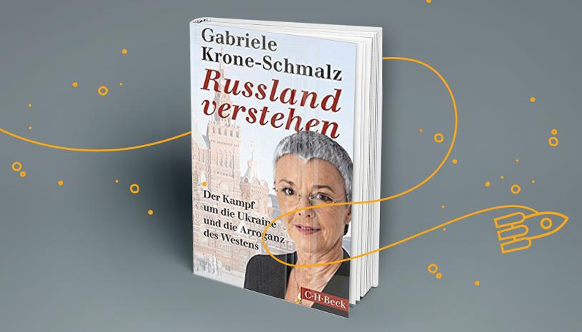 Ґабріела Кроне-Шмальц: Зрозуміти Росію. Боротьба за Україну і пиха Заходу